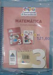 Construindo e Aprendendo - Matemática 3º Ano